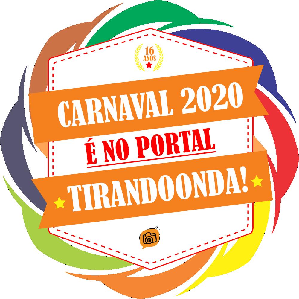 Carnaval 2020 é no Tirandoonda.com.br